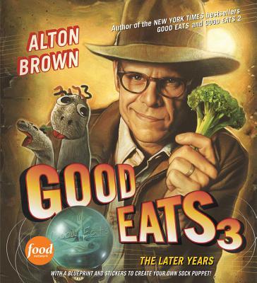 Good Eats 3 By Brown, Alton